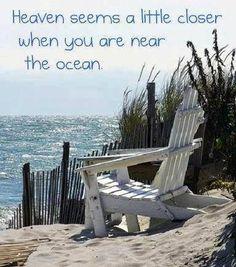 Heaven seems a little closer when you are near the ocean quote beach ocean sea heaven