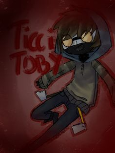 119 Best Ticci Toby images in 2016 | Jeff the Killer, Creepy pasta