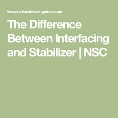 The Difference Between Interfacing and Stabilizer | NSC