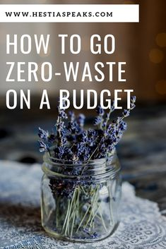 "There's an assumption that living a zero-waste lifestyle has to be expensive or that you need to buy a bunch of ""starter items"" to be successful with it. As someone who's been on this path for a few years, though, I'll tell you that it's only halfway true. You certainly need a few things to get started, but you don't need to spend much to be successful."
