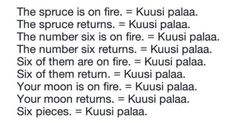 "And you tell me that Finnish is difficult language?  Kuusi palaa. #englantisuomi pic.twitter.com/Jb7BI4Hpjm"" via @LasseTuononen"
