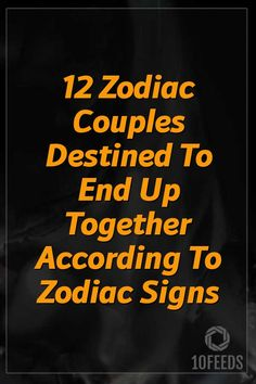 12 Zodiac Couples Destined To End Up Together According To Zodiac Signs #ZodiacSigns #ZodiacHoroscopes #Zodiac #Astrology #Taurus #virgo #2020 #2021 #NewYear #books #americans Aquarius Astrology, Taurus And Scorpio, Scorpio Zodiac Facts, Zodiac Sign Traits, Gemini And Cancer, 12 Zodiac, Zodiac Signs Couples, Libra Relationships, Making A Relationship Work