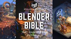 The Blender Tutorial Bible - 150 Handpicked Blender Tutorials - Stylized Station. - The Blender Tutorial Bible – 150 Handpicked Blender Tutorials – Stylized Station – Learn Styl - Blender 3d, Beauty Blender How To Use, Blender Models, Blender Soup, Zbrush, Vfx Tutorial, Animation Tutorial, Sculpting Tutorials, Art Tutorials