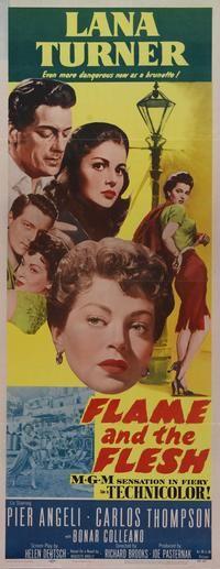Flame and the Flesh (1954) Stars: Lana Turner, Pier Angeli, Carlos Thompson, Eric Pohlmann ~  Director: Richard Brooks