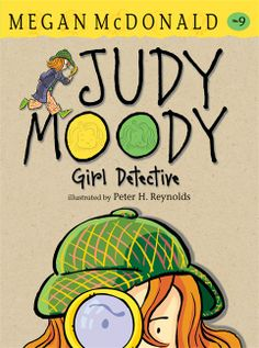 Judy Moody, Girl Detective (#9) by Megan McDonald, illustrated by Peter H. Reynolds. E-book 9780763652081 / Ages 6-9