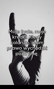 moje życie moje kredki Happy Quotes, Positive Quotes, Life Quotes, Words Quotes, Wise Words, Fight For Your Dreams, Motto, Life Lessons, Quotations