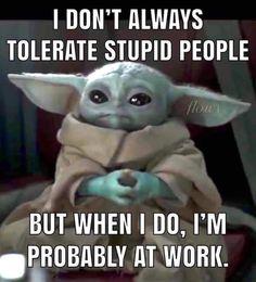 Yoda Meme, Yoda Funny, Job Humor, Nurse Humor, Stupid People, Funny People, Funny Cute, Hilarious, Yoda Images