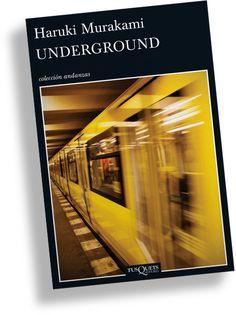 Murakami, Haruki. Underground : el atentado con gas sarín en el metro de Tokio y la psicología japonesa. Barcelona : Tusquets, 2014 Haruki Murakami, Writing Art, Barcelona, Book, Topcoat, March, Interview, Argentina, Lyrics