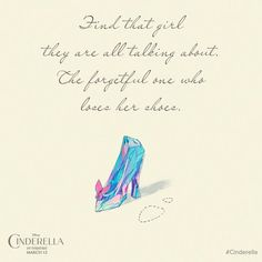 Image uploaded by Disney Cinderella. Find images and videos about quotes, shoes and disney on We Heart It - the app to get lost in what you love. Walt Disney, Disney Girls, Disney Love, Disney Magic, Disney Stuff, Cinderella Quotes, Cinderella Movie, Cinderella 2015, Cinderella Outfit