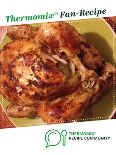 Recipe Roast Chicken by Thermo Sensation, learn to make this recipe easily in your kitchen machine and discover other Thermomix recipes in Main dishes - meat. Roast Chicken Thermomix, Recipes Dinner, Meat Recipes, Cooking Ideas, Cooking Recipes, Recipe Community, Chicken And Vegetables, Pinterest Recipes, Main Meals
