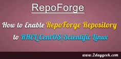 2daygeek.com linux tips, Enable RepoForge Repository in Linux. Through on this article you will get idea on how to Enable RepoForge Repository to RHEL/CentOS/Scientific Linux...For more details @ http://www.2daygeek.com/enable-repoforge-repository-linux/