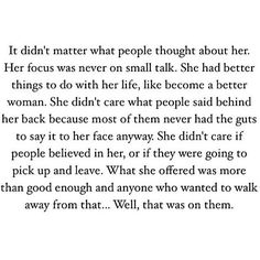 What she offered was more than good enough and anyone that wanted to walk away from that... Well that was in them.