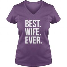 BEST WIFE EVER tshirt