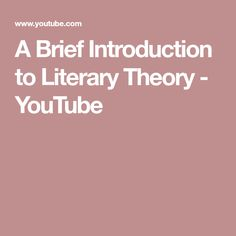 A Brief Introduction to Literary Theory - YouTube