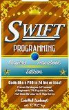 Free Kindle Book -  [Computers & Technology][Free] Swift: Programming, Master's Handbook:  A TRUE Beginner's Guide! Problem Solving, Code, Data Science,  Data Structures & Algorithms (Code like a PRO in ... mining, software, software engineering,) Check more at http://www.free-kindle-books-4u.com/computers-technologyfree-swift-programming-masters-handbook-a-true-beginners-guide-problem-solving-code-data-science-data-structures-algorithms-code-like-a-pro-in-min/