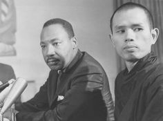 """The essence of nonviolence is love. Out of love, the willingness to act selflessly, strategies, tactics, and techniques for a nonviolent struggle, arise naturally. Nonviolence is not a dogma; it is a process."" -- Thich Nhat Hanh -- sitting with Martin Luther King Jr"