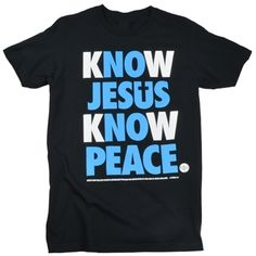 Know Jesus Know Peace Christian T Shirt at ChristianApparelShop.com