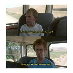 Napolean Dynamite - LOL this is what I always say when my students ask me what I'm going to do over a weekend or break.