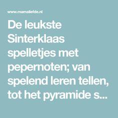 De leukste Sinterklaas spelletjes met pepernoten; van spelend leren tellen, tot het pyramide spel, creatieve en motorische spelletjes en in teamverband.