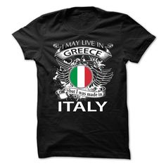 (Tshirt Amazing Discount) I May Live In Greece But I Was Made In Italy NEW V10 Discount 5% Hoodies, Tee Shirts