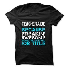 Love being -- TEACHER-AIDE T-Shirt Hoodie Sweatshirts oei. Check price ==► http://graphictshirts.xyz/?p=100350
