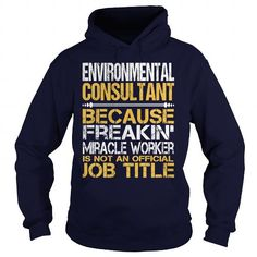 AWESOME TEE FOR  ENVIRONMENTAL CONSULTANT T-SHIRTS, HOODIES, SWEATSHIRT (36.99$ ==► Shopping Now)