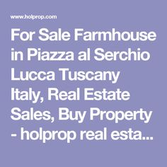 For Sale Farmhouse in Piazza al Serchio Lucca Tuscany Italy, Real Estate Sales, Buy Property - holprop real estate (796)