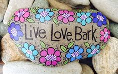 Happy Rock - Live. Love. Bark. - Hand-Painted River Rock