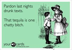 Haha!!! I love to hang out with drunks! I learn so much and people become real. I adore real!