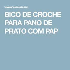 BICO DE CROCHE PARA PANO DE PRATO COM PAP