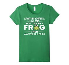 Amazon.com: Womens Be A Frog T Shirt Gift Large Grass: Clothing