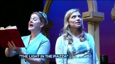 """Michael Bruno goes backstage for the Overture's production of """"The Light in the Piazza."""""""