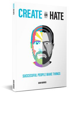Best Selling Author Dan Norris has a new book coming about how to get unstuck and get creating!   Sign up to get notified when it launches!