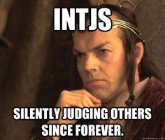 intj meme | Tumblr -- loving that this is Elrond. Love him.