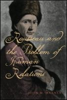 Rousseau and the Problem of Human Relations by John M. Warner. A pretty cool book that looks at Rousseau's cynical view point of human relationships, whether their political, romantic, or simply friendships.