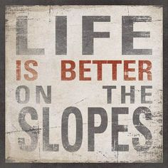 Josie's Little Things: Life Is A Mountain Snowboarding Quotes, Skiing Quotes, Sport Quotes, Skiing Memes, Snowboarding Girl, Mountain Decor, Ski Mountain, Mountain Living, Ski Racing