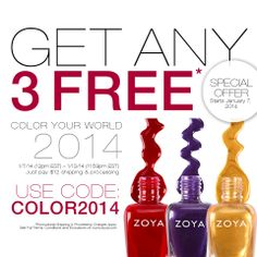 The moment you all have been waiting for! Get ANY 3 #ZoyaNailPolish FREE* starting 1/7/14 - 1/13/14 11:59pm est. Just pay promotional shipping of $12! Use code: COLOR2014 Visit zoya.com for details