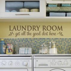 """Laundry Room Get All The Good Dirt Here"" decorative vinyl lettering decals for the laundry room @Lacy Beckstrom Bella"