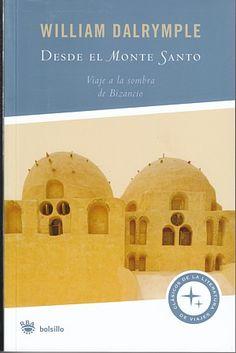 Desde el Monte Santo (bolsillo)  Viaje a la sombra de Bizancio  por William Dalrymple