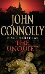 The Unquiet by John Connolly. Another fantastic instalment of the Charlie Parker series. These books just continue to get better and better.