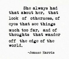 """""""thoughts that wander off the edge of the world."""""""