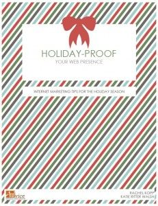 Holiday Proof Your Website E-Book from Advice Interactive Group. Sign up and get it free. #goodadvice #holidayhelp