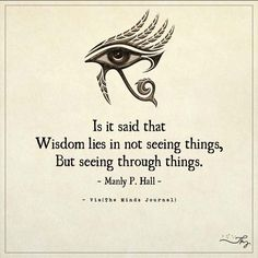 Is it said that Wisdom lies in not seeing things - themindsjournal.c...