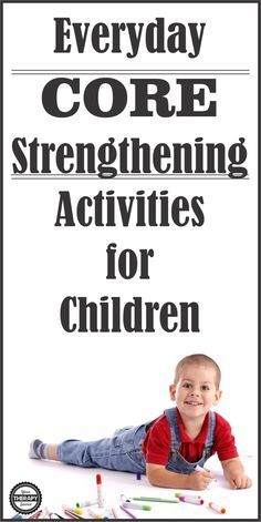 Kids Health 10 Everyday Core Strengthening Activities for Children - Your Therapy Source - 10 Everyday Core Strengthening Activities for Children - when children move, play and work throughout the day they can strengthen their core muscles. Occupational Therapy Activities, Pediatric Occupational Therapy, Pediatric Ot, Physical Activities, Dementia Activities, Yoga For Kids, Exercise For Kids, Gross Motor Activities, Activities For Kids