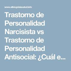 Trastorno de Personalidad Narcisista vs Trastorno de Personalidad Antisocial: ¿Cuál es la diferencia? - El Blog de la Salud   Suplementos Deportivos
