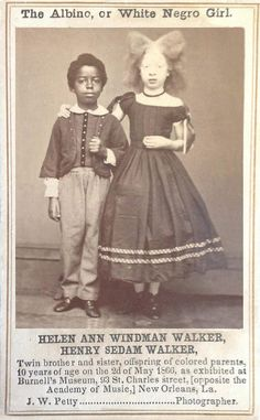 HELEN ANN WINDMAN WALKER, HENRY SEDAM WALKER  Twin brother and sister, offspring of colored parents 10 years of age on the 2d of May, 1866 as exhibited at Burnell & Prescott's Museum 93 St. Charles street, [opposite the Academy of Music,] New Orleans, La.