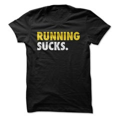 We know, we know... some people would balk at the notion that running sucks. But they can just run along! Because we see you out there, all you people who truly believe that running sucks. And we feel