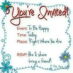 You're Invited! To be happy. Like & Share. Bring a friend! Happy Quotes, Me Quotes, 2015 Quotes, Quotes Girls, Sister Quotes, Happiness Quotes, Random Quotes, Photo Quotes, Quotable Quotes