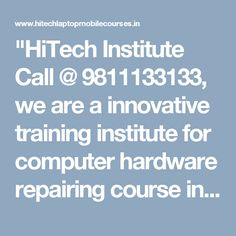 """""""HiTech Institute Call @ we are a innovative training institute for computer hardware repairing course in Laxmi Nagar, Patna, India Computer Hardware, Innovation, Training, India, Hardware, Goa India, Work Outs, Excercise, Onderwijs"""