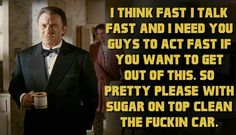 The Wolf - Pulp Fiction. The Bonnie Situation- best part of the movie.
